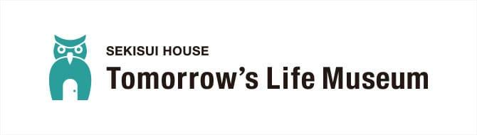 Tomorrow's Life Museum